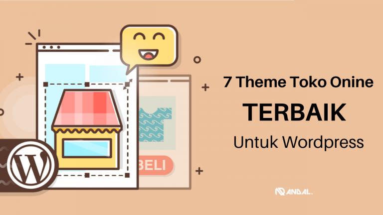Ini Dia 7 Template / Theme Toko Online Indonesia Terbaik Untuk  WordPress